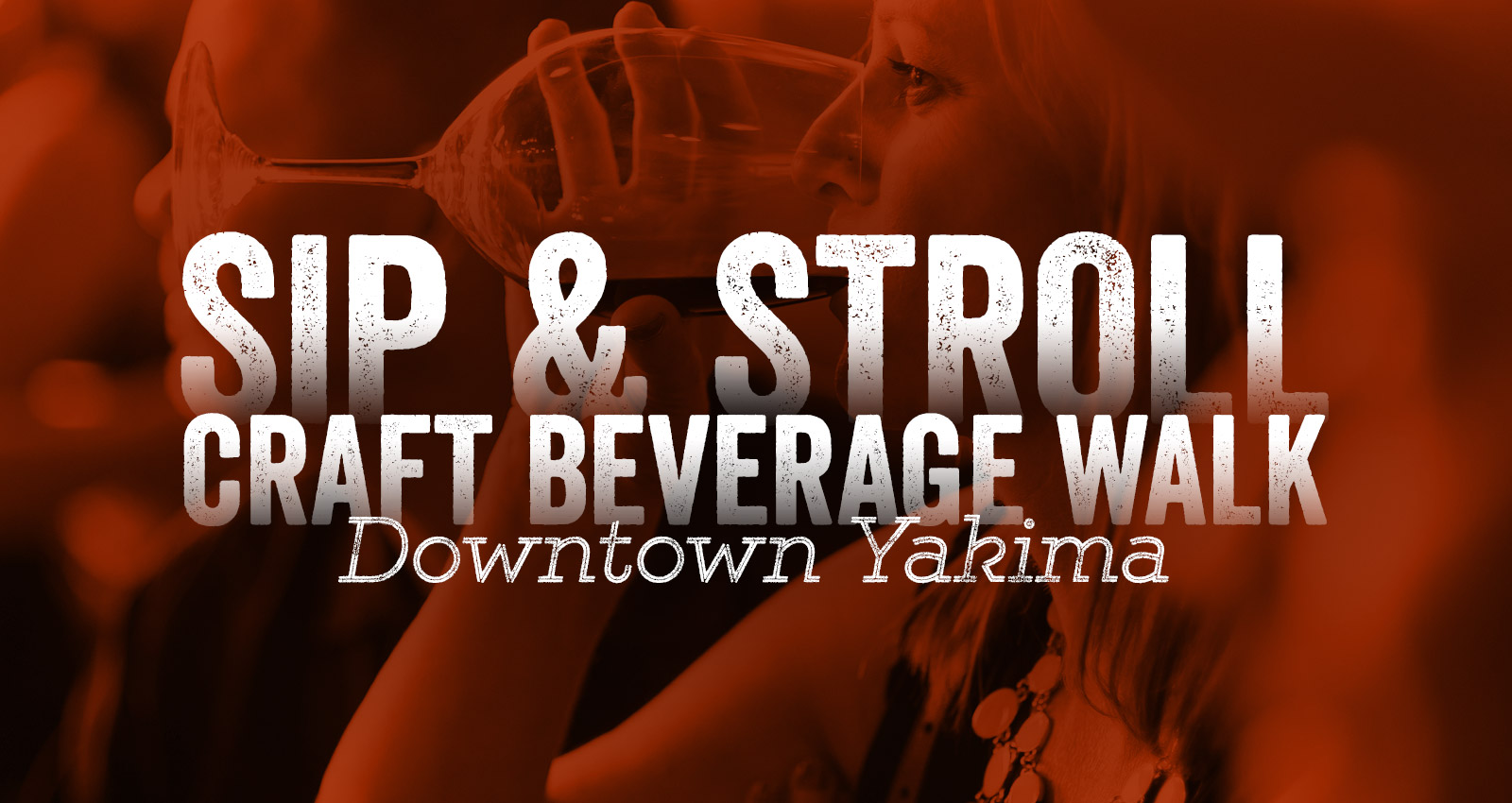 Craft Beverage Walk - Downtown Yakima Wine, Beer and Food Event